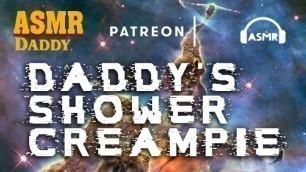 Daddy Audio - Rough Shower Creampie (ASMR)
